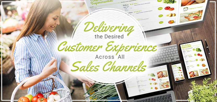 Delivering the Desired Customer Experience Across All Sales Channels