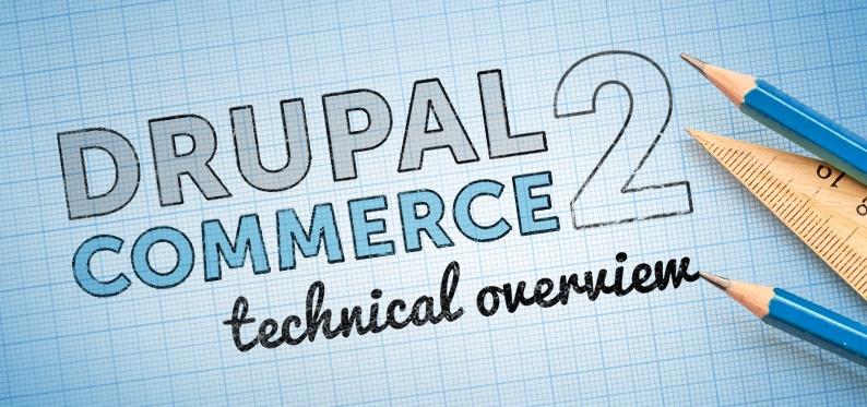 Drupal Commerce 2: A Comprehensive Technical Overview