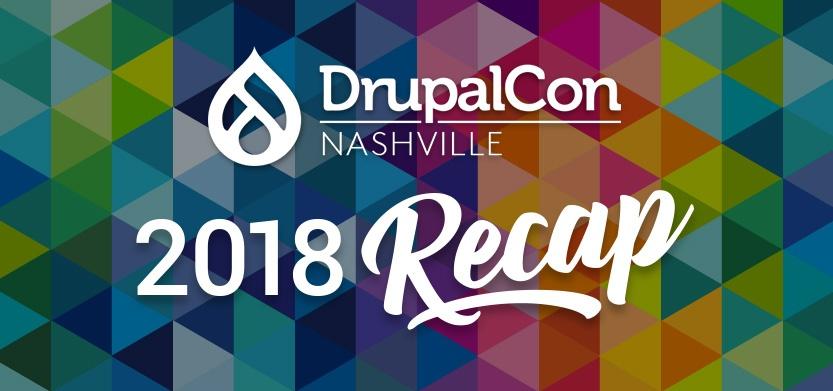 DrupalCon Nashville 2018 Recap
