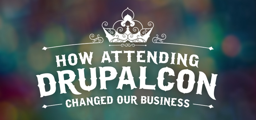 How Attending DrupalCon Events Changed our Business