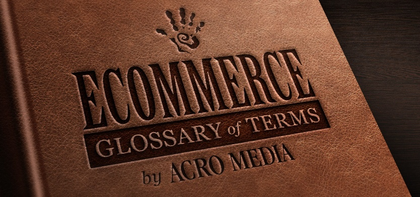 Ecommerce Glossary Terms & Industry Lingo