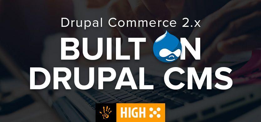 Drupal Commerce 2.x Built on Drupal CMS