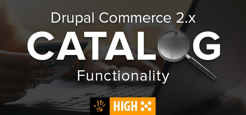 How Catalog Functionality Works in Drupal Commerce 2.x