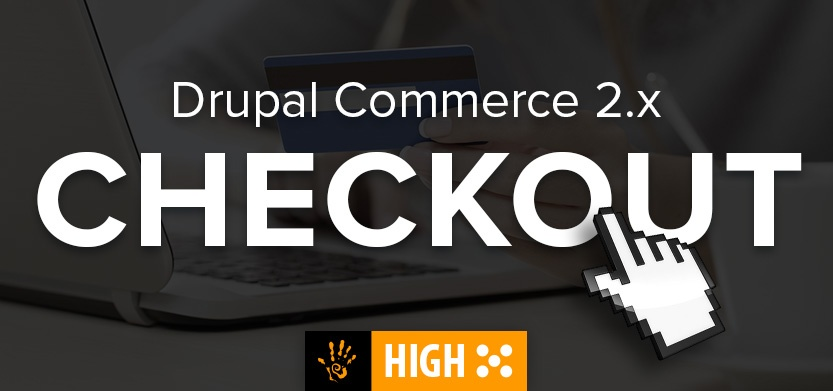 Checkout in Drupal Commerce 2.x