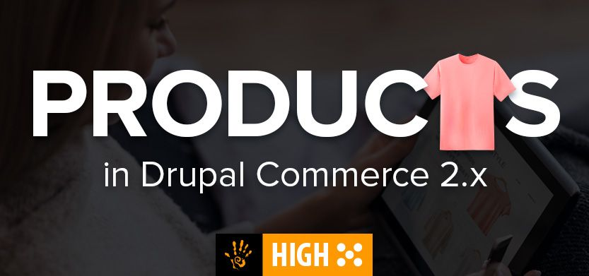 Products in Drupal Commerce 2.x