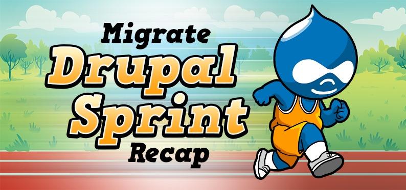 Migrate Drupal Sprint Recap