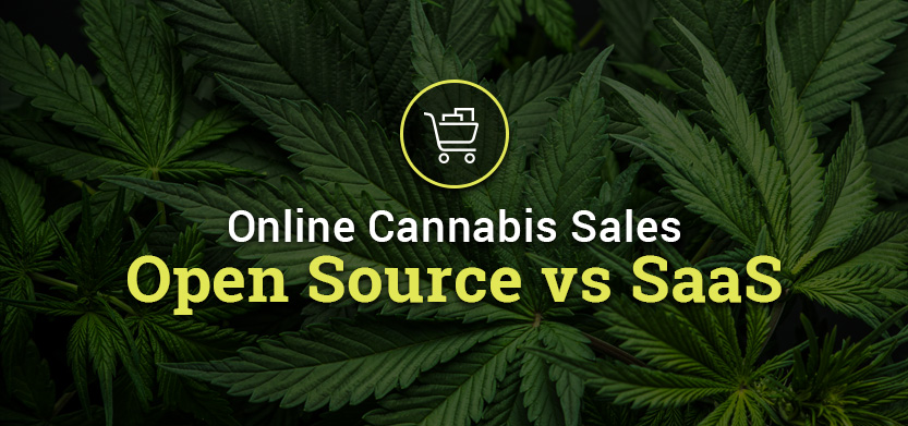 Online Cannabis Sales: Open Source vs. SaaS