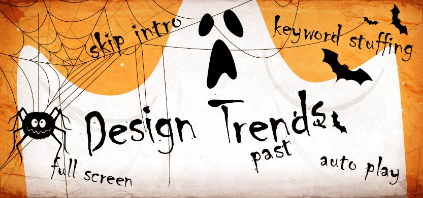 Is Your Website Haunted by these Out of Date design Trends?