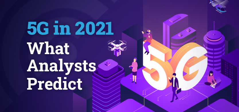 5G in 2021: What Analysts Predict | Acro Media