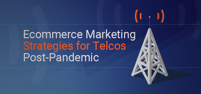Ecommerce Strategies for Telcos Post-Pandemic | Acro Media