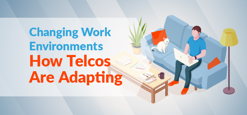 Changing Work Environments: How Telcos Are Adapting | Acro Media
