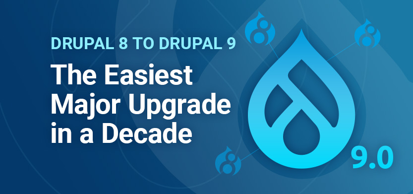 Upgrading Drupal 8 to Drupal 9: The Easiest Update in a Decade | Acro Media