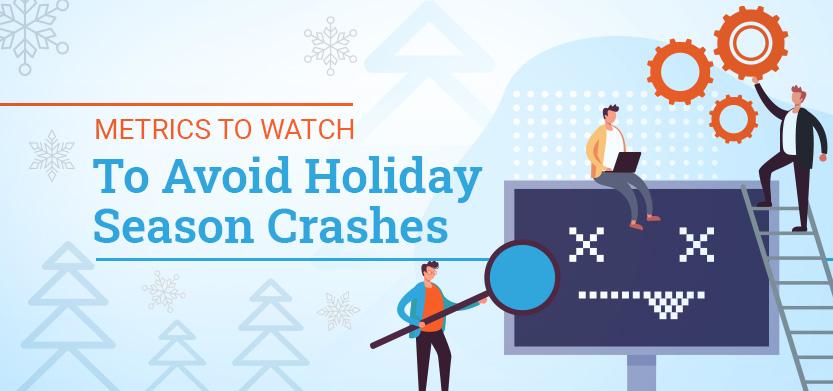 Must Watch Website Metrics to Avoid Holiday Season Crashes | Acro Media