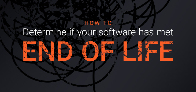 How to Determine if Your Software Has Met End of Life