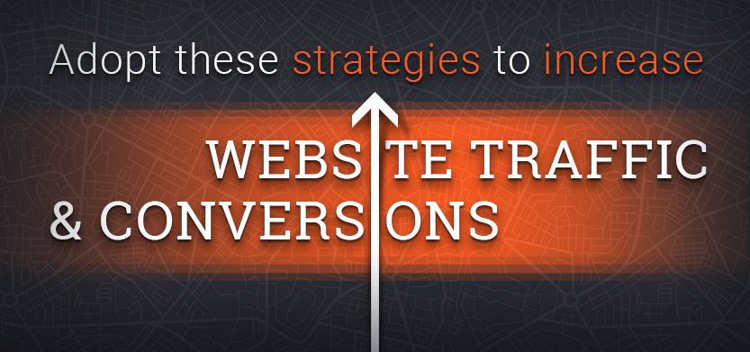 Adopt these Strategies to Increase Website Traffic and Conversions