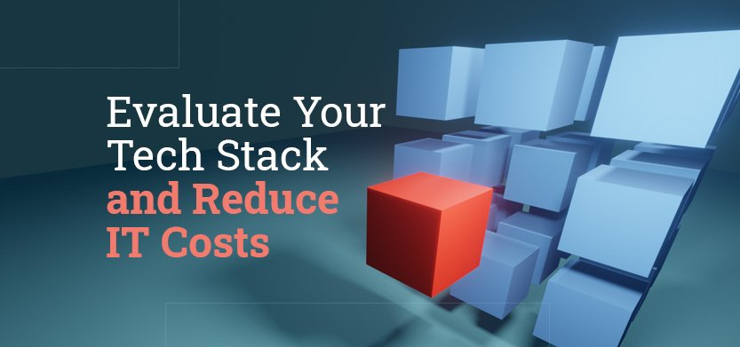 Evaluate Your Technology Stack to Reduce IT Costs  | Acro Media