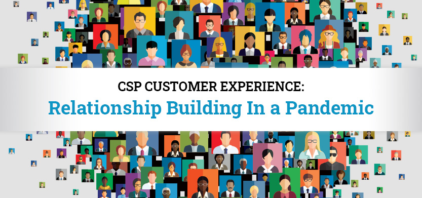 CSP Customer Relationship Building In a Pandemic | Acro Media