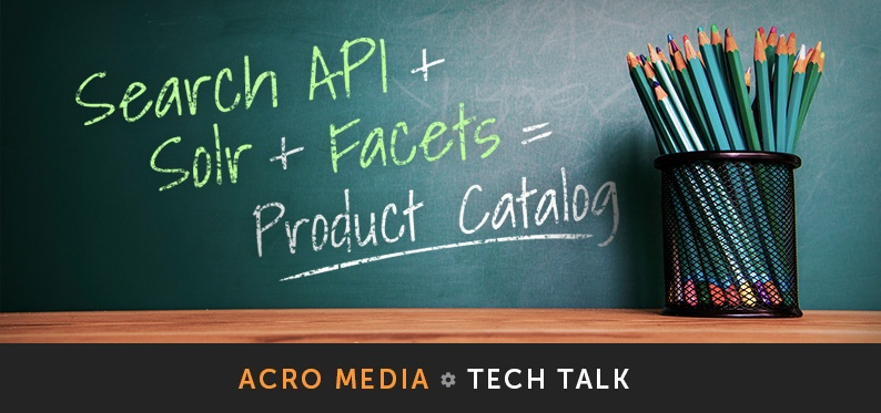 Creating a Product Catalogue With Search API, Solr & Facets | Acro Media