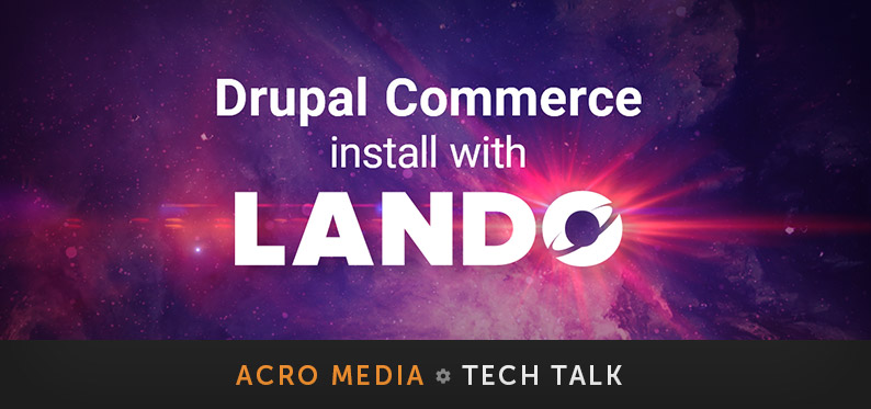 Installing Drupal Commerce 2 Using Lando