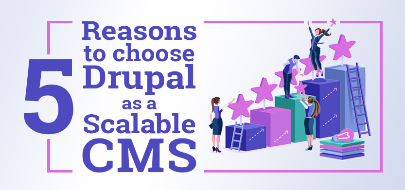 5 Reasons to Choose Drupal as a Scalable CMS