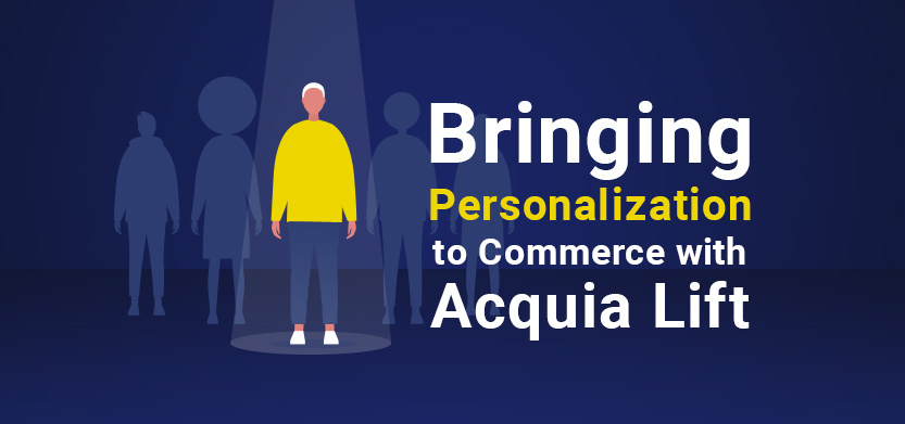 Bringing Personalization to Commerce with Acquia Lift