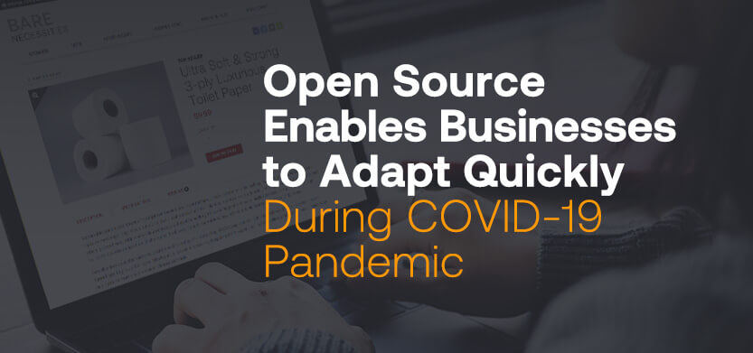 Open Source Enables Businesses to Adapt Quickly During COVID-19 Pandemic