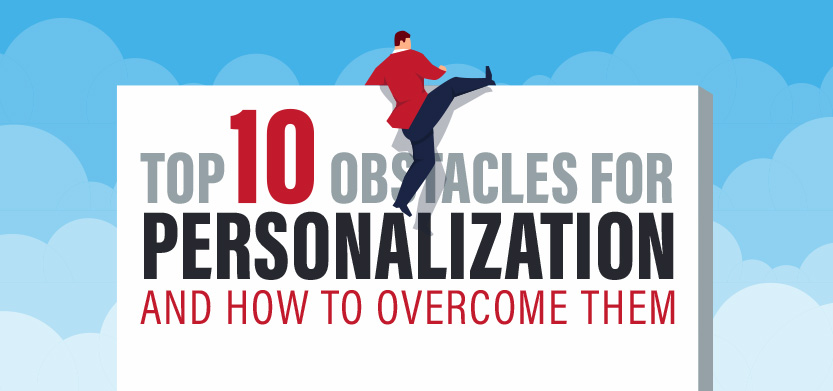 Top 10 Obstacles for Personalization and How to Overcome Them